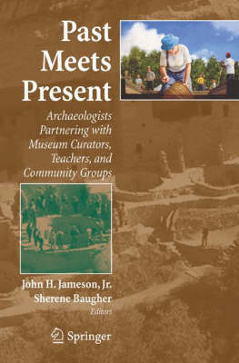 Past Meets Present: Archaeologists Partnering with Museum Curators, Teachers, and Community Groups