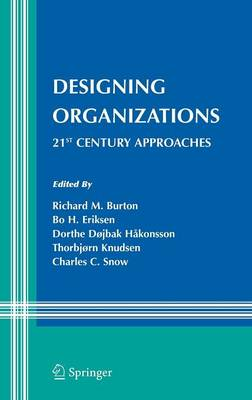 Designing Organizations: 21st Century Approaches