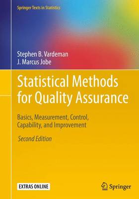 Statistical Methods for Quality Assurance: Basics, Measurement, Control, Capability, and Improvement