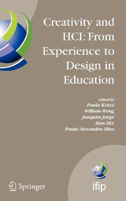 Creativity and HCI: From Experience to Design in Education: Selected Contributions from HCIEd 2007, March 29-30, 2007, Aveiro, Portugal