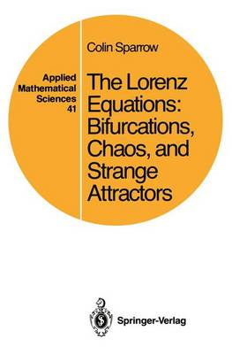 The Lorenz Equations: Bifurcations, Chaos, and Strange Attractors