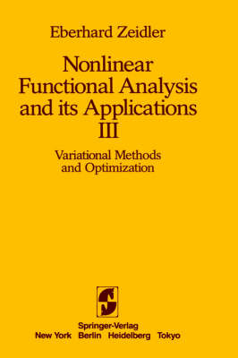 Nonlinear Functional Analysis and its Applications: III: Variational Methods and Optimization