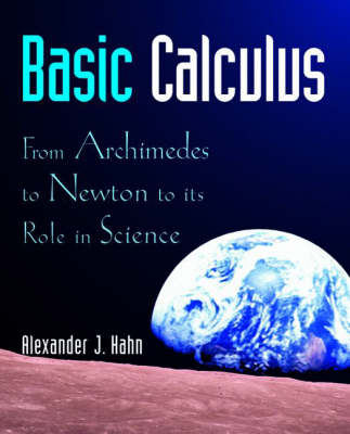 Basic Calculus: From Archimedes to Newton to Its Role in Science