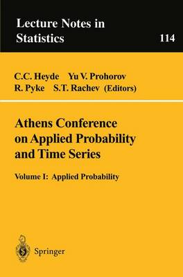 Athens Conference on Applied Probability and Time Series Analysis: Volume I: Athens Conference on Applied Probability and Time Series Analysis Applied Probability in Honor of J.M. Gani