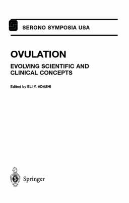 Ovulation: Evolving Scientific and Clinical Concepts