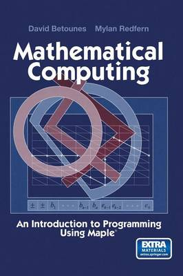 Mathematical Computing: An Introduction to Programming Using Maple (R)