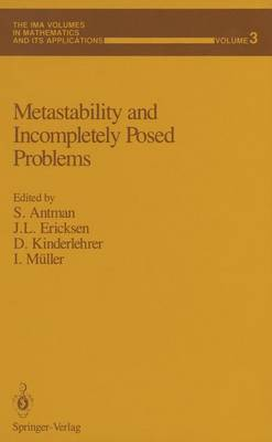 Metastability and Incompletely Posed Problems