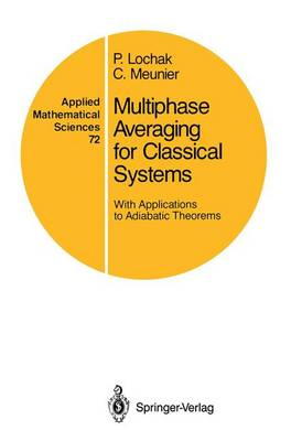 Multiphase Averaging for Classical Systems: With Applications to Adiabatic Theorems