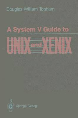 A System V Guide to UNIX and XENIX