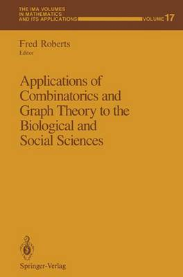 Applications of Combinatorics and Graph Theory to the Biological and Social Sciences: v. 17