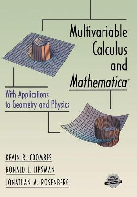 Multivariable Calculus and Mathematica (R): With Applications to Geometry and Physics