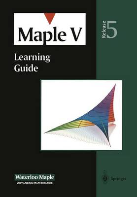 Maple V: Learning Guide