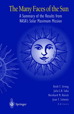 The Many Faces of the Sun: A Summary of the Results from NASA's Solar Maximum Mission