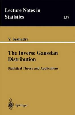 The Inverse Gaussian Distribution: Statistical Theory and Applications
