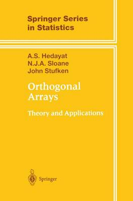Orthogonal Arrays: Theory and Applications