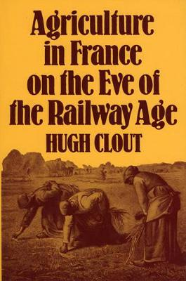 Agriculture in France on the Eve of the Railway Age