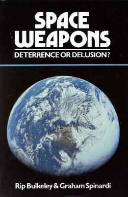 Space Weapons Deterrence or Delusion?