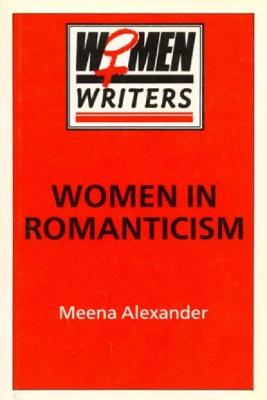 Women in Romanticism: Mary Wollstonecraft, Dorothy Wordsworth and Mary Shelley