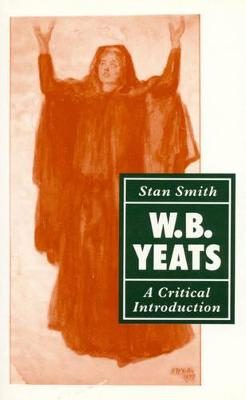 W.B. Yeats: A Critical Introduction