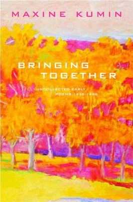 Bringing Together: Uncollected Early Poems 1958-1988
