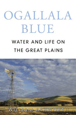 Ogallala Blue: Water and Life on the Great Plains