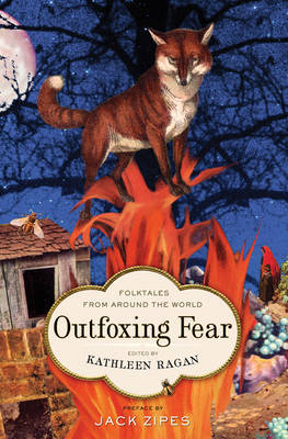 Outfoxing Fear: Folktales from Around the World