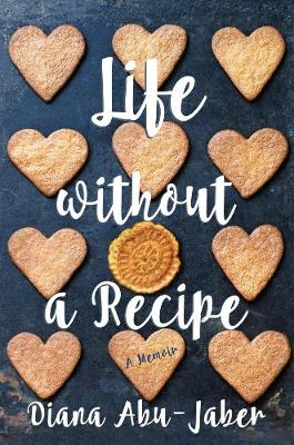 Life Without a Recipe: A Memoir of Food and Family