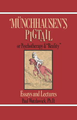 "Munchhausen's Pigtail: Or Psychotherapy and ""Reality"""