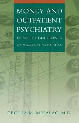 Money and Outpatient Psychiatry: Practice Guidelines from Accounting to Ethics