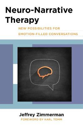 Neuro-Narrative Therapy: New Possibilities for Emotion-Filled Conversations