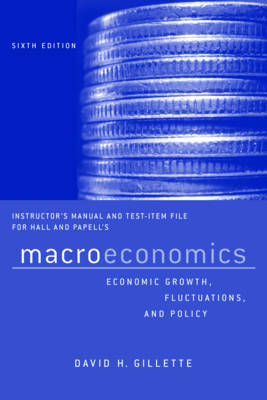 Instructor's Manual and Test Bank: For Macroeconomics: Economic Growth, Fluctuations, and Policy