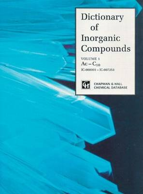 Dictionary of Inorganic Compounds: Main Work: v. 1-5