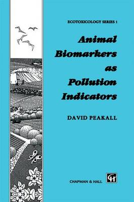 Animal Biomarkers as Pollution Indicators