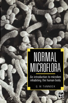 Normal Microflora: An introduction to microbes inhabiting the human body