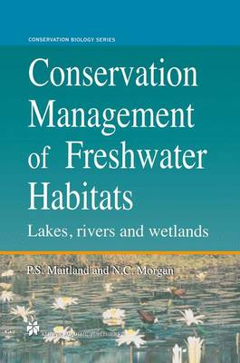 Conservation Management of Freshwater Habitats: Lakes, rivers and wetlands