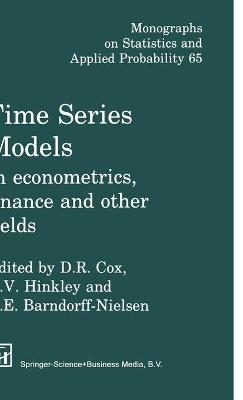 Time Series Models: In econometrics, finance and other fields