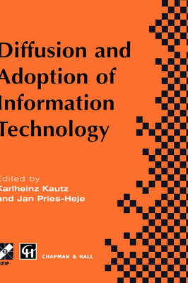 Diffusion and Adoption of Information Technology: Proceedings of the first IFIP WG 8.6 working conference on the diffusion and adoption of information technology, Oslo, Norway, October 1995