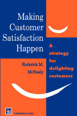 Making Customer Satisfaction Happen