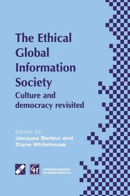 An Ethical Global Information Society: Culture and democracy revisited