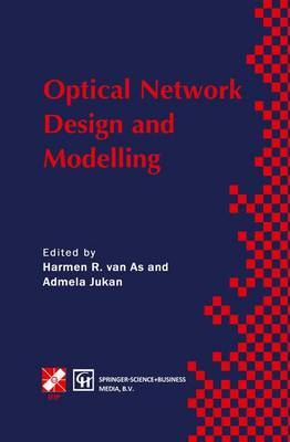 Optical Network Design and Modelling: IFIP TC6 Working Conference on Optical Network Design and Modelling 24-25 February 1997, Vienna, Austria