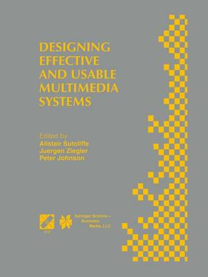 Designing Effective and Usable Multimedia Systems: Proceedings of the IFIP Working Group 13.2 Conference on Designing Effective and Usable Multimedia Systems Stuttgart, Germany, September 1998