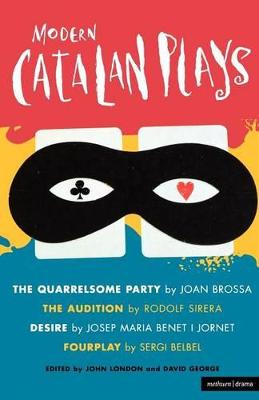 "Modern Catalan Plays: ""The Quarrelsome Party""; ""The Audition""; ""Desire""; ""Fourplay"""