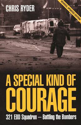 A Special Kind of Courage: 321 EOD Squadron - Battling the Bombers
