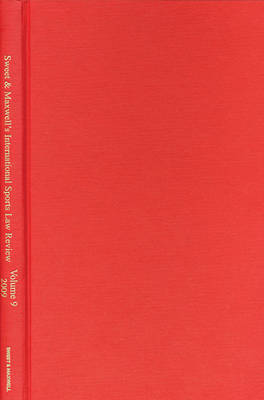 Sweet & Maxwell International Sports Law Review: 2009 Bound Volume