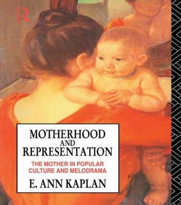 Motherhood and Representation: Feminism, Psychoanalysis and the Material American Melodrama