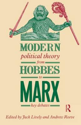 Modern Political Theory from Hobbes to Marx: Key Debates