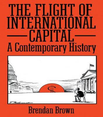 The Flight of International Capital: A Contemporary History