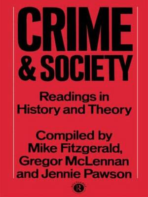 Crime and Society: Readings in History and Theory