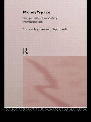 Money/Space: Geographies of Monetary Transformation