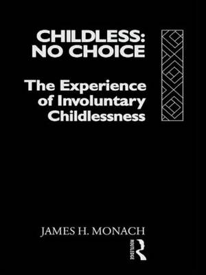 Childless: No Choice: The Experience of Involuntary Childlessness